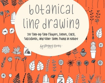 eBook PDF Download- Botanical Line Drawing - 200 Step-by-Step Flowers, Leaves, Cacti, Succulents, and Other Items Found in Natu