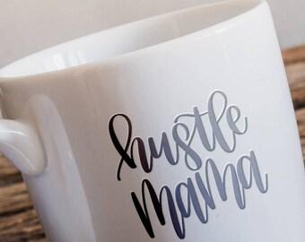 Hustle Mama - Hand Lettered SVG