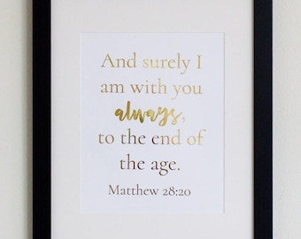 Matthew 28:20 gold foil Bible verse quote
