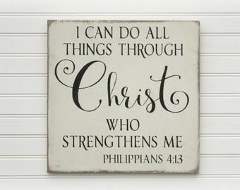 I Can Do All Things, Through Christ Who Strengthens Me, Philippians 4:13, Bible verse wall art, Inspirational Home Decor Sign, GIft