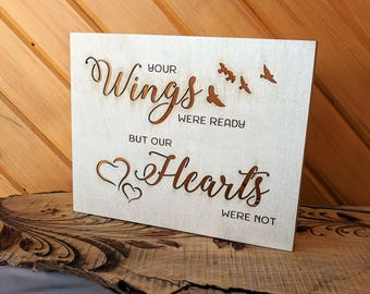 Your Wings Were Ready But Our Hearts Were Not Wood Canvas, Sympathy Wall Art, Wood Home Decor, Birds, Life Saying, Inspirational Quote, Sign
