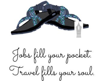 Travel Fills Your Soul-Instant Download-Chacos