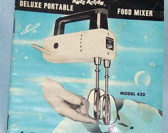 """Recipes and Instructions for the Oster Food Mixer, """"A Feature of the Future Today"""""""