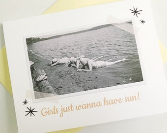 Girls Just Wanna have Sun Retro Card. Vintage Photo Card. Retro Lake Gift. Retro Birthday Card. Birthday Gift for Her. Vintage Lake Gift.