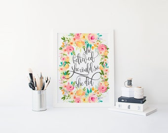 She Believed Could Printable Quote Floral Watercolor Calligraphy Inspirational Print Encouragement Dorm Decor Quotes
