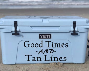 Good Times & Tan Lines  Cooler Decal
