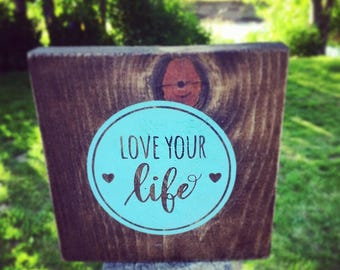 Love your life, rustic wood sign, rustic wall sign, inspirational quote sign, rustic wall decor, gallery wall sign