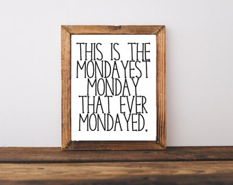 Typography Print - Funny Print - Mondayest Monday Quote - Dorm Decor - Office Decor - Gift for Boss - Monday Quote - Classroom idea