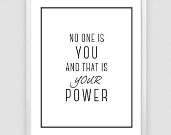 No One Is You And That Is Your Power, Encouraging Print, Entrepreneur Print, Inspirational Print, Motivation Poster - 3 DIFFERENT Sizes