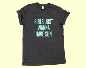 Girls Just Wanna Have Sun - SHIRT
