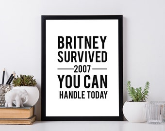 If Britney Can Make It Through 2007 Printable
