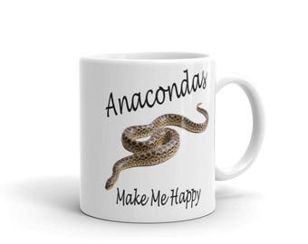 Anacondas Make Me Happy Mug  - 11 oz. or 15 oz.