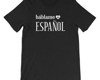 Talk to Me In Spanish Unisex T-Shirt, hablame en espanol tee, Spanish Student Teacher Novelty Gift, Learn Spanish Language Study Shirt