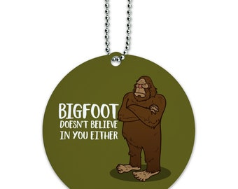 Bigfoot doesn't believe in you either round luggage id tag card suitcase carry-on