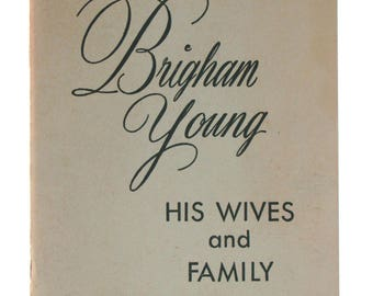 """Carter, Kate B. """"Brigham Young, His Wives and Family"""" c1965 48 page Illustrated Mormon LDS Biography"""