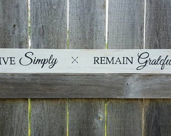 Rustic Distressed Neutral Hand Painted Wood Sign / Live Simply Remain Grateful
