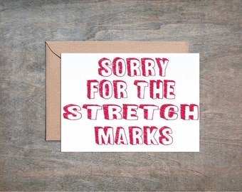 Sorry for the Stretch Marks. Funny Mother's Day Card. Funny Mother Birthday Card. Birthday Card for Mom.