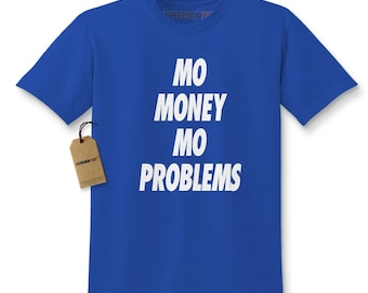 Mo Money Mo Problems Kids T-shirt