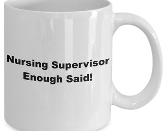 Nursing supervisor enough said! mug
