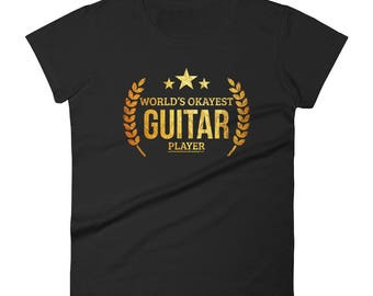 Guitar gifts for her, World's Okayest Guitar player t-shirt - Best Gifts for Guitar Players
