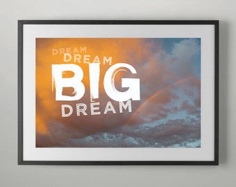 Rainbow sky, Dream Big, Art Print, Home decor, Typography Wall Art, Typography Poster.