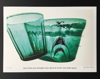 Signed PRINT – just when you thought your glass of water was safe again