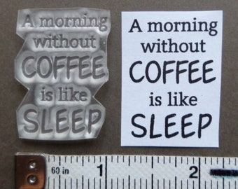 Rubber stamp clear polymer FUNNY COFFEE saying unmounted funny stampin mail art & handmade hand stamped card tag go see Stampin' Funn on FB