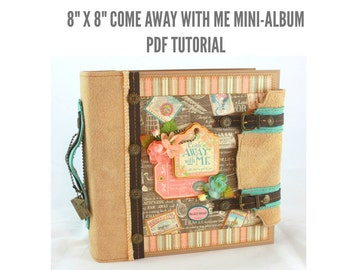 "8""x8"" Come Away With Me Mini-Album PDF Tutorial"