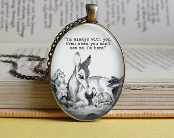 Silver or bronze Bambi & Mother 'Always with you' quote oval glass dome pendant necklace (deer, parent, fawn, daughter, mother, friendship)