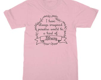 I have always imagined paradise would be a kind of library T-Shirt | Gifts for Book Lovers Readers Bookworms | Literary Gifts for Men Women