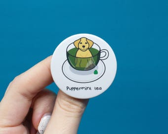 Funny dog badge, Puppermint tea badge, peppermint tea badge, puns, dog pin, animal pins, animal badges, funny badge, cute badge, tea pin