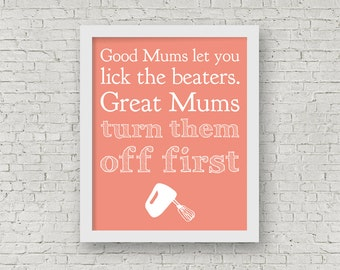 Good Mums Let You Lick The Beater, Mothers Day, Typography Print, womens gift, Kitchen Print, 8 x 10 Print, Gift for Mum, Mom Print
