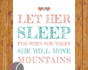 Let Her Sleep For When She Wakes Nursery Wall Art Coral Teal Printable 11x14 Digital JPG file (74)