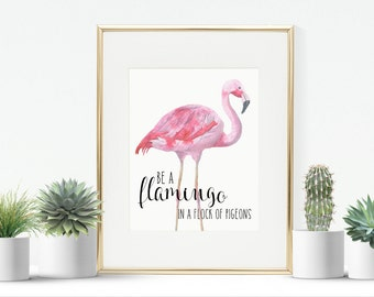 "be a flamingo in a flock of pigeons digital download 8""x10"""
