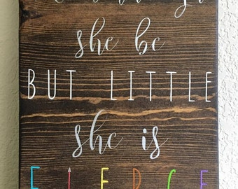 Though she be but little she is fierce