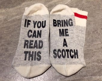 If You Can Read This ... Bring Me A Scotch (Socks)