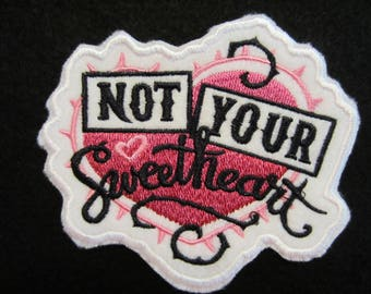 Embroidered Not Your Sweetheart Iron On Patch, Iron On Patch, Applique, Sweetheart Patch, Not Your Sweetheart