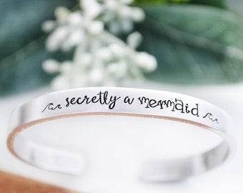 Secretly a Mermaid Bracelet - Mermaid Hand Stamped Cuff Bracelet - Funny Graduation Gift