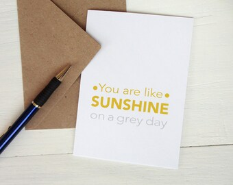 Best friend card You are like Sunshine on a grey day greeting card Anniversary card Mothers day card