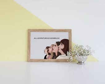 Hannah Horvath | All Adventurous Women Do | Girls HBO | HBO Girls Quote | Lena Dunham | Wall Art | Girls Print |