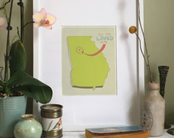 You Are Loved Here - GEORGIA personalized map ( 8x10 Fine Art Print )