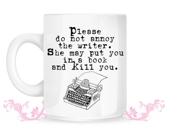 The Writer Mug - Please do not annoy the Writer