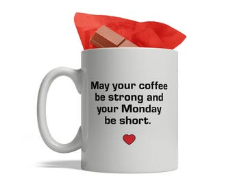 May your coffee be strong and your Monday be short - Ceramic Coffee Mug, 11-Ounce, White, Funny Cute Morning Mug, Valentine's Mug