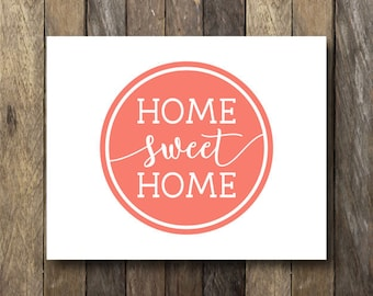 Home Sweet Home - Coral Wall Art - Instant Download - Home Sweet Home Printable - Coral Home Decor - Home Sweet Home Sign - Typography Print