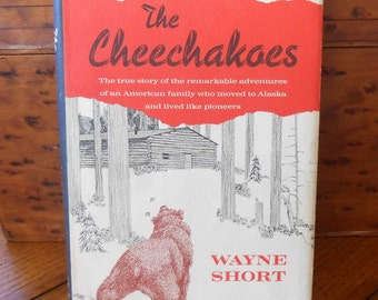 The Cheechakoes, A True Life Story Of Alaskan Pioneers 1st Edition Free Shipping