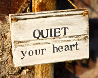 Rustic Sign |Prayer Sign | Quiet Sign | Quiet Your Heart | Faith Sign