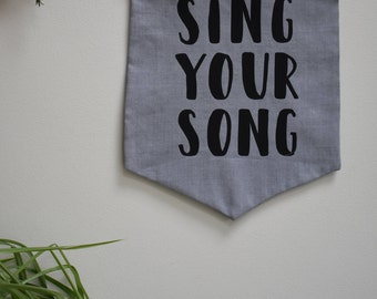 Sing Your Song wall banner - grey.  FREE UK shipping. 10% goes to @shared__threads