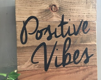 Positive vibes wooden sign / Positivity /