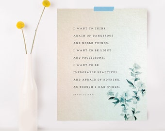Mary Oliver poetry quote, I want to think again of dangerous and noble things, quote print, poetry art, literary quote, gifts for her