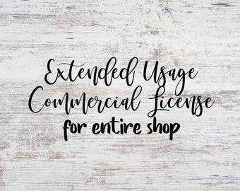 Extended Usage / Commercial License For Entire Shop / License For All Digital Images